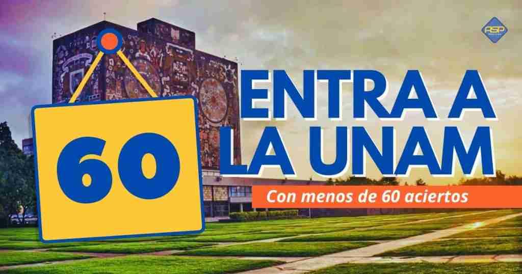 entra a la unam con menos de 60 aciertos UNAM